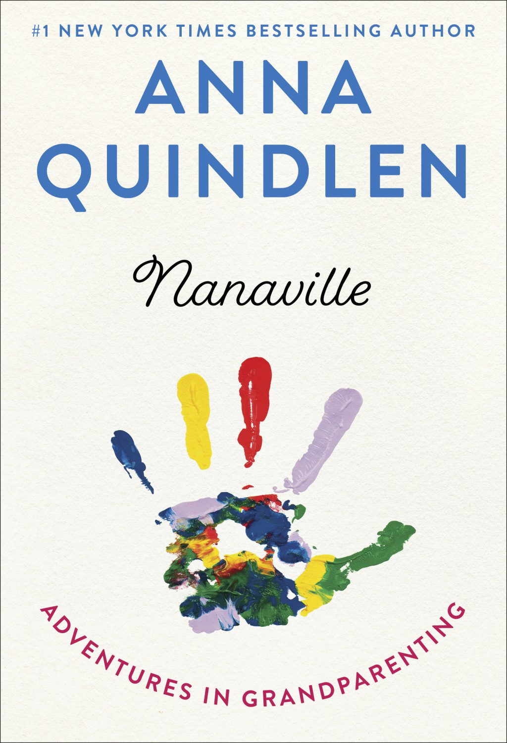 """This image released by Random House shows """"Nanaville: Adventures in Grandparenting"""" by Anna Quindlen. (Random House via AP)"""