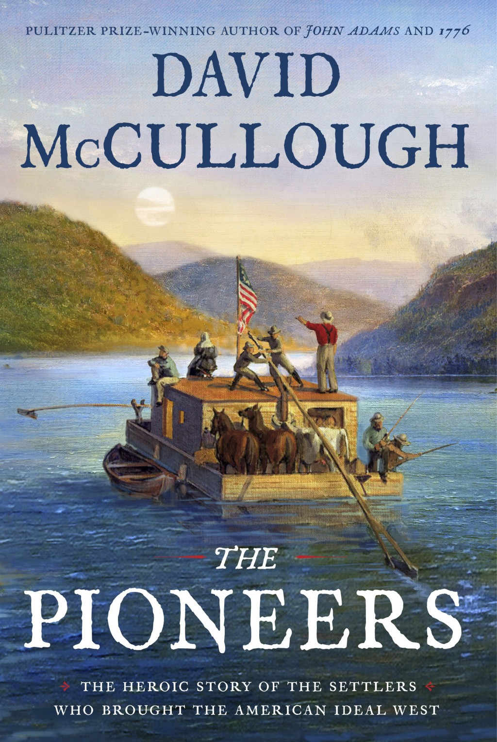 "This cover image released by Simon & Schuster shows ""The Pioneers: The Heroic Story of the Settlers Who Brought the American Ideal West,"" by David McC"