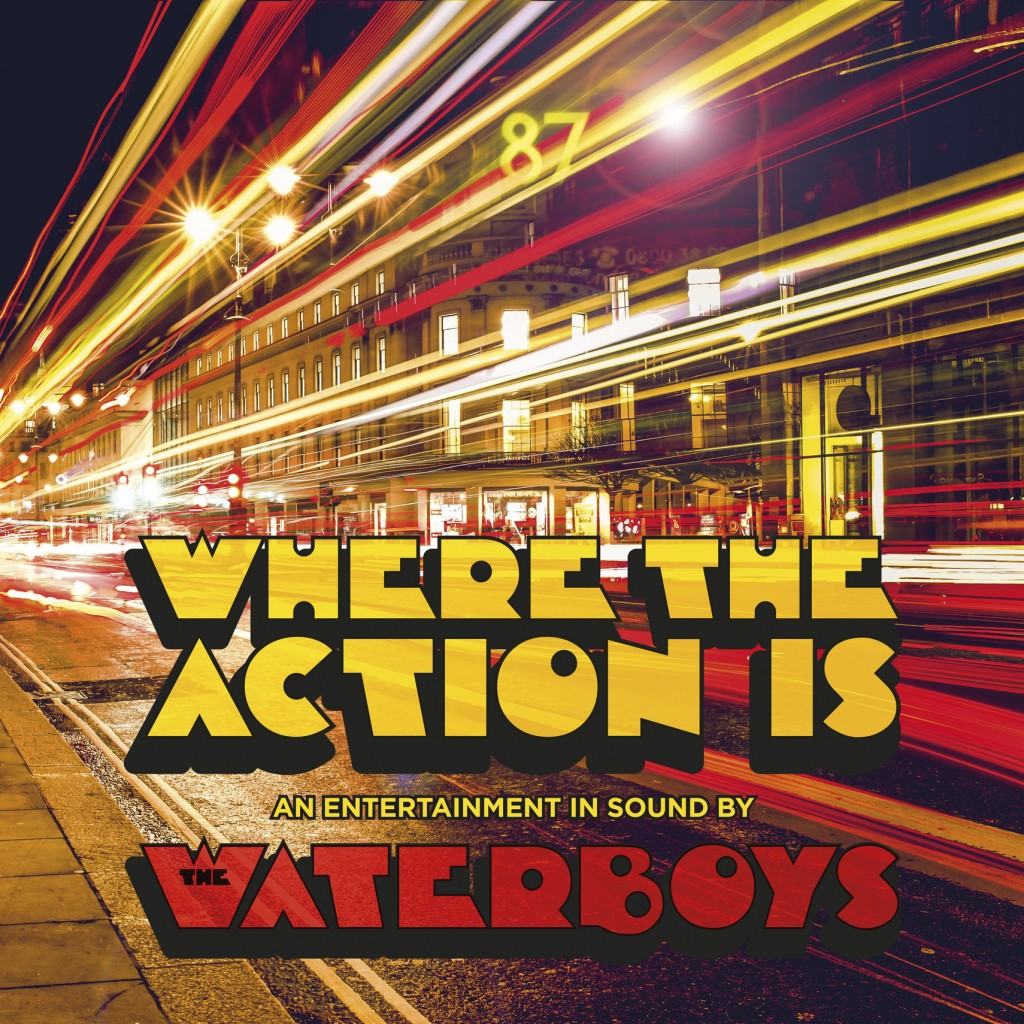 "This cover image released by Cooking Vinyl shows ""Where the Action is,"" a release by The Waterboys. (Cooking Vinyl via AP)"