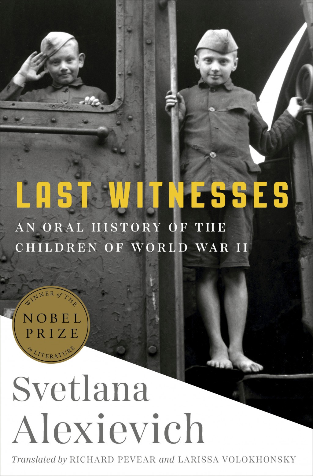 "This cover image released by Random House shows ""Last Witnesses: An Oral History of the Children of World War II,"" by Svetlana Alexievich. (Random Hou..."