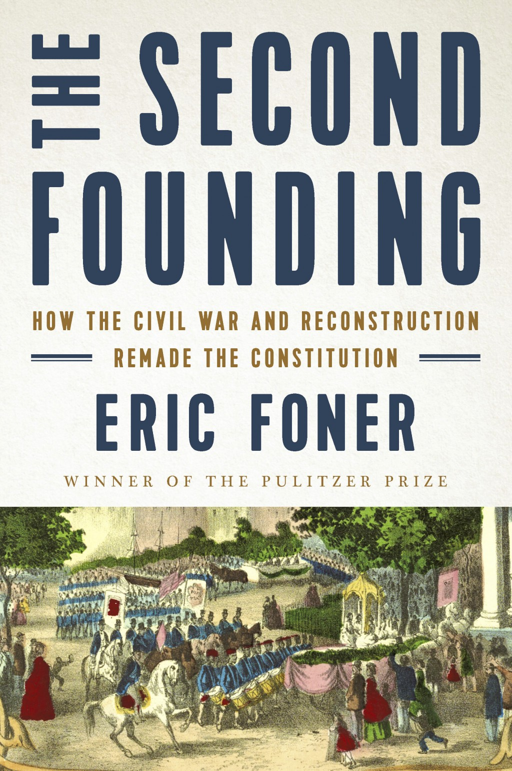 """This cover image released by W.W. Norton shows """"The Second Founding: How the Civil War and Reconstruction Remade the Constitution"""" by Eric Foner (W.W."""