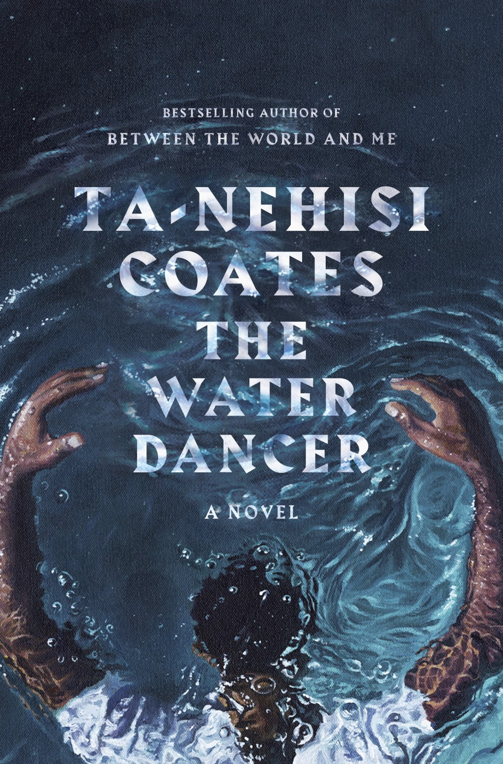 """This cover image released by One World shows """"The Water Dancer,"""" a novel by Ta-Nehisi Coates. (One World via AP)"""