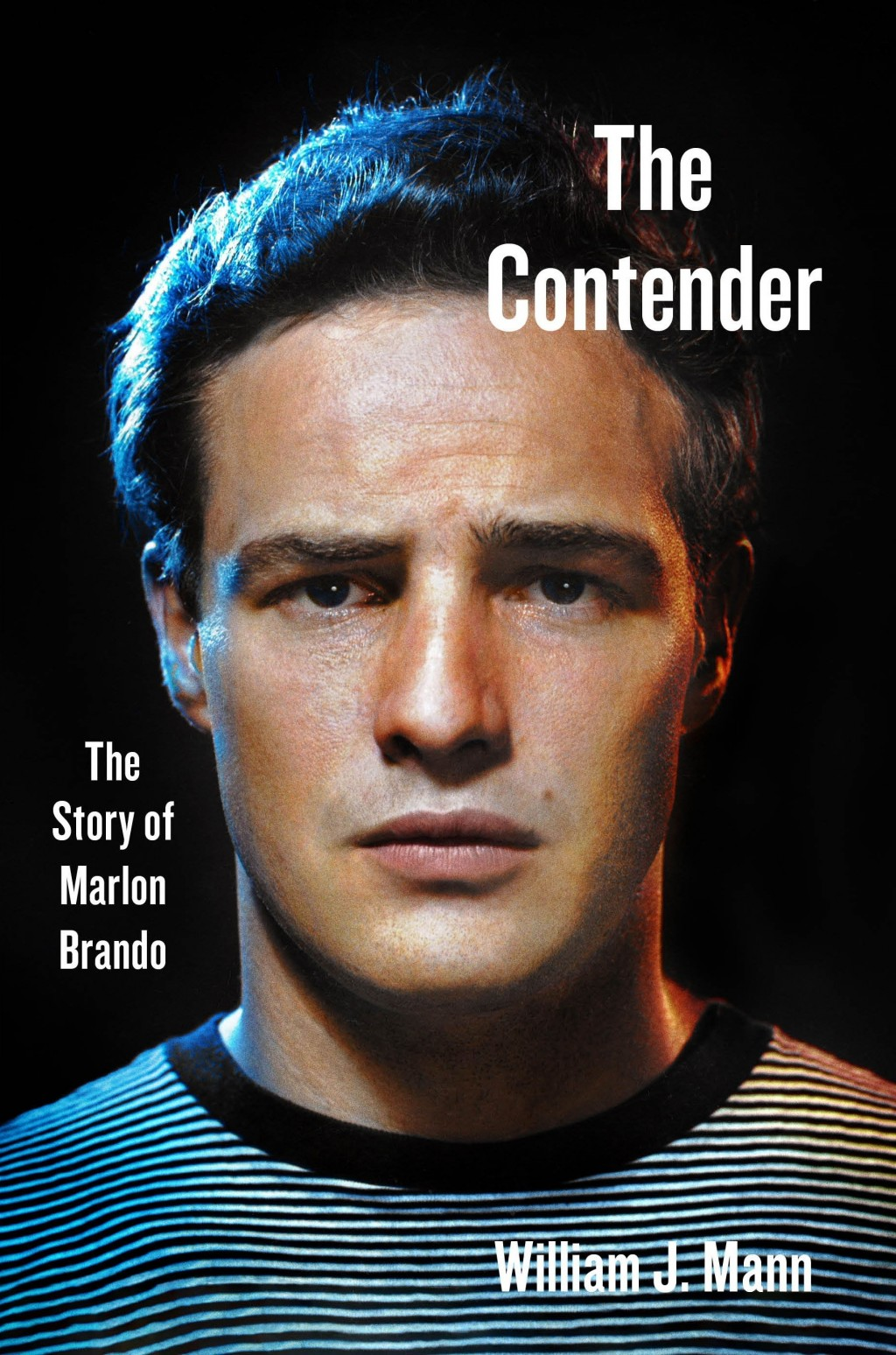 """This cover image released by Harper shows """"The Contender: The Story of Marlon Brando,"""" by William J. Mann. (Harper via AP)"""