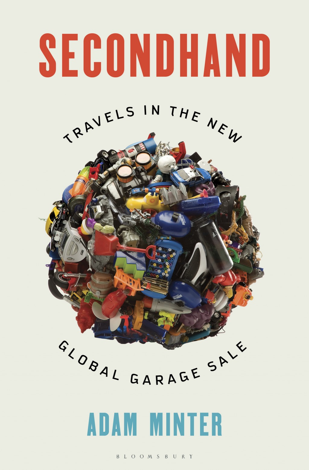 "This cover image released by Bloomsbury shows ""Secondhand: Travels in the New Global Garage Sale"" by Adam Minter. (Bloomsbury via AP)"