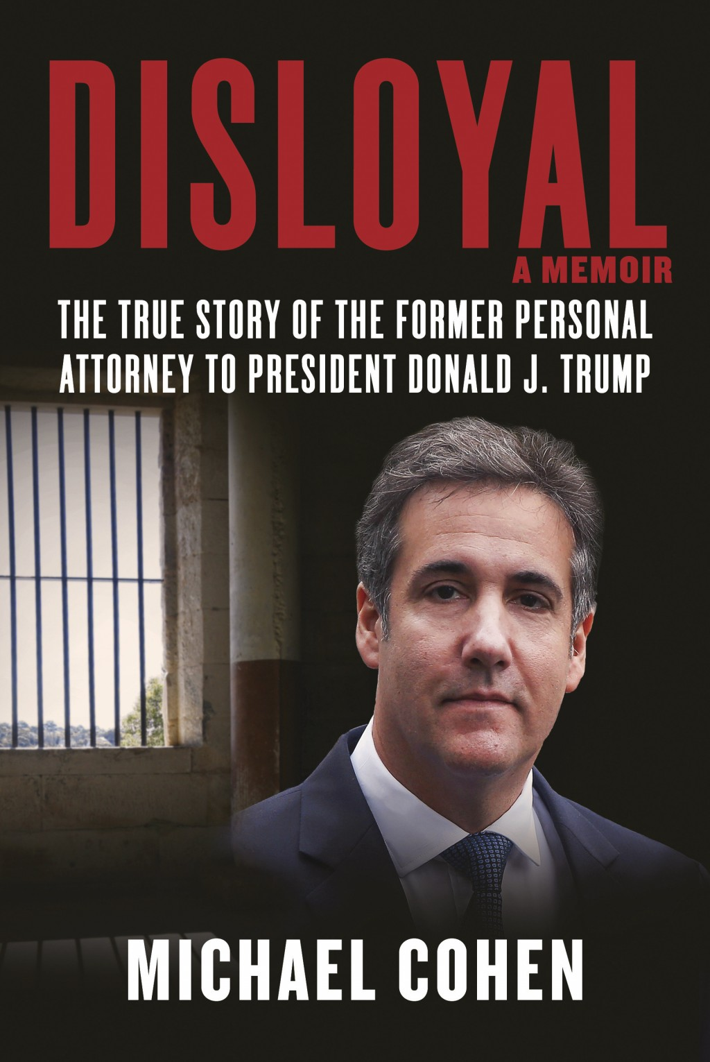 """This image released by Skyhorse Publishing shows """"Disloyal: The True Story of the Former Personal Attorney to President Donald J. Trump,"""" by Michael C..."""