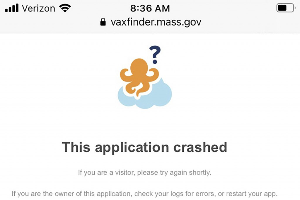 This image shows a message that appeared on the Massachusetts vaccine portal when it crashed in February. The COVID-19 vaccine deployment has exposed ...