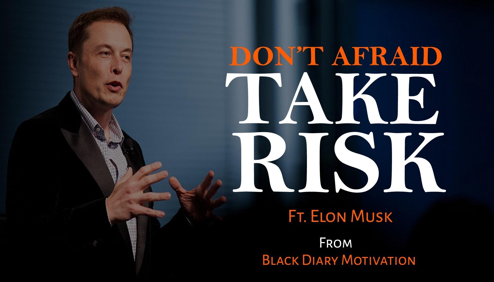 不要害怕冒險,伊隆·馬斯克(SpaceX & Telsa 總裁) (圖片擷取自Black Diary Motivation)