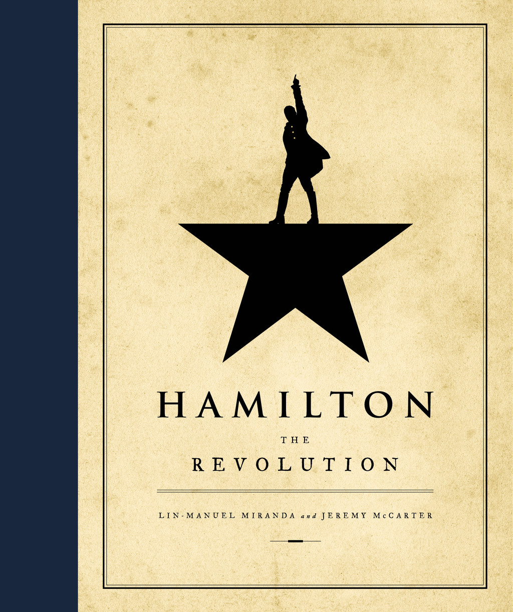 "This cover image released by Grand Central Publishing shows, ""Hamilton: The Revolution,"" by Lin-Manuel Miranda and Jeremy McCarter. The..."