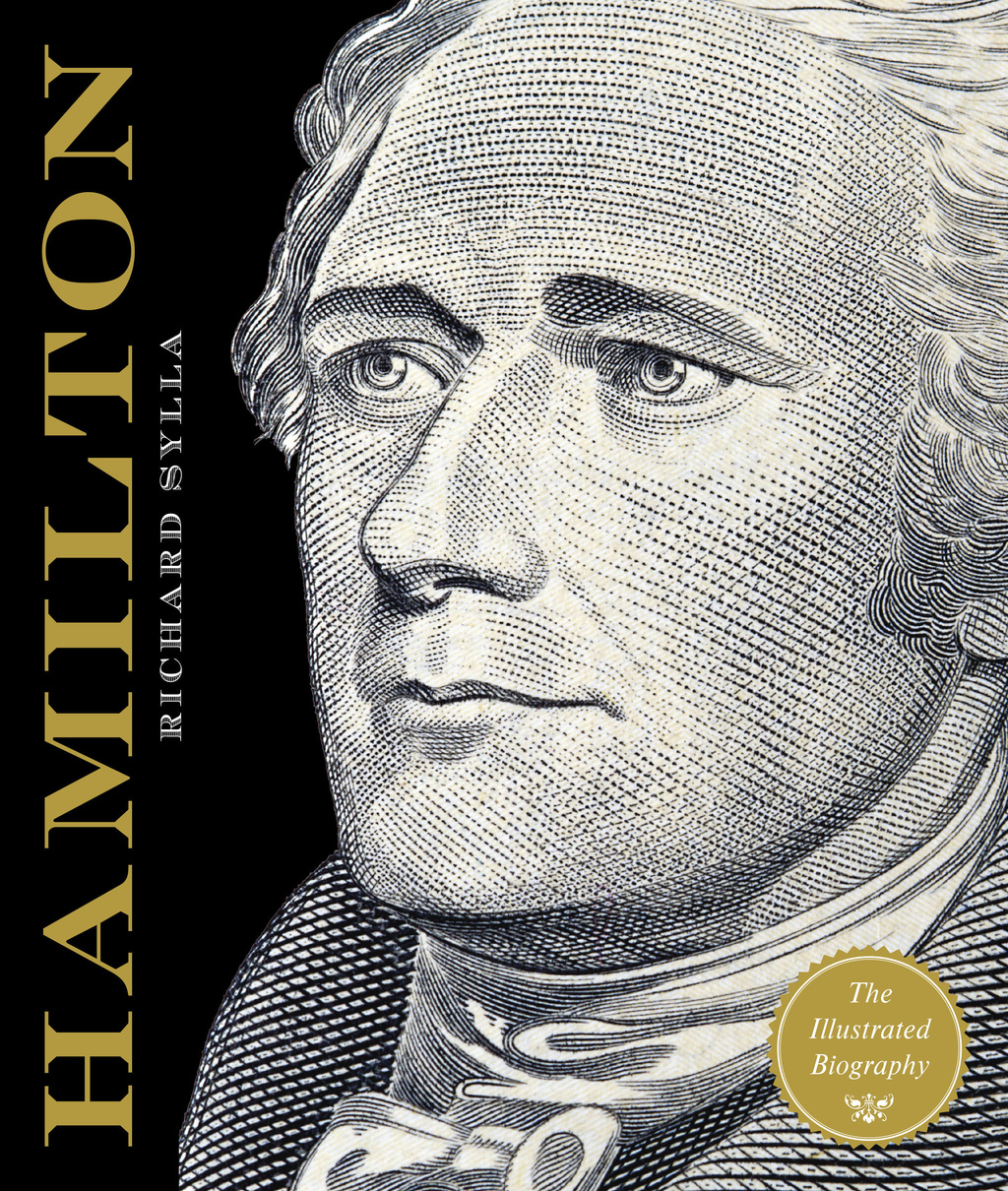 "This image released by Sterling Publishing shows, ""Alexander Hamilton: The Illustrated Biography,"" by Richard Sylla. (Sterling Publishi..."
