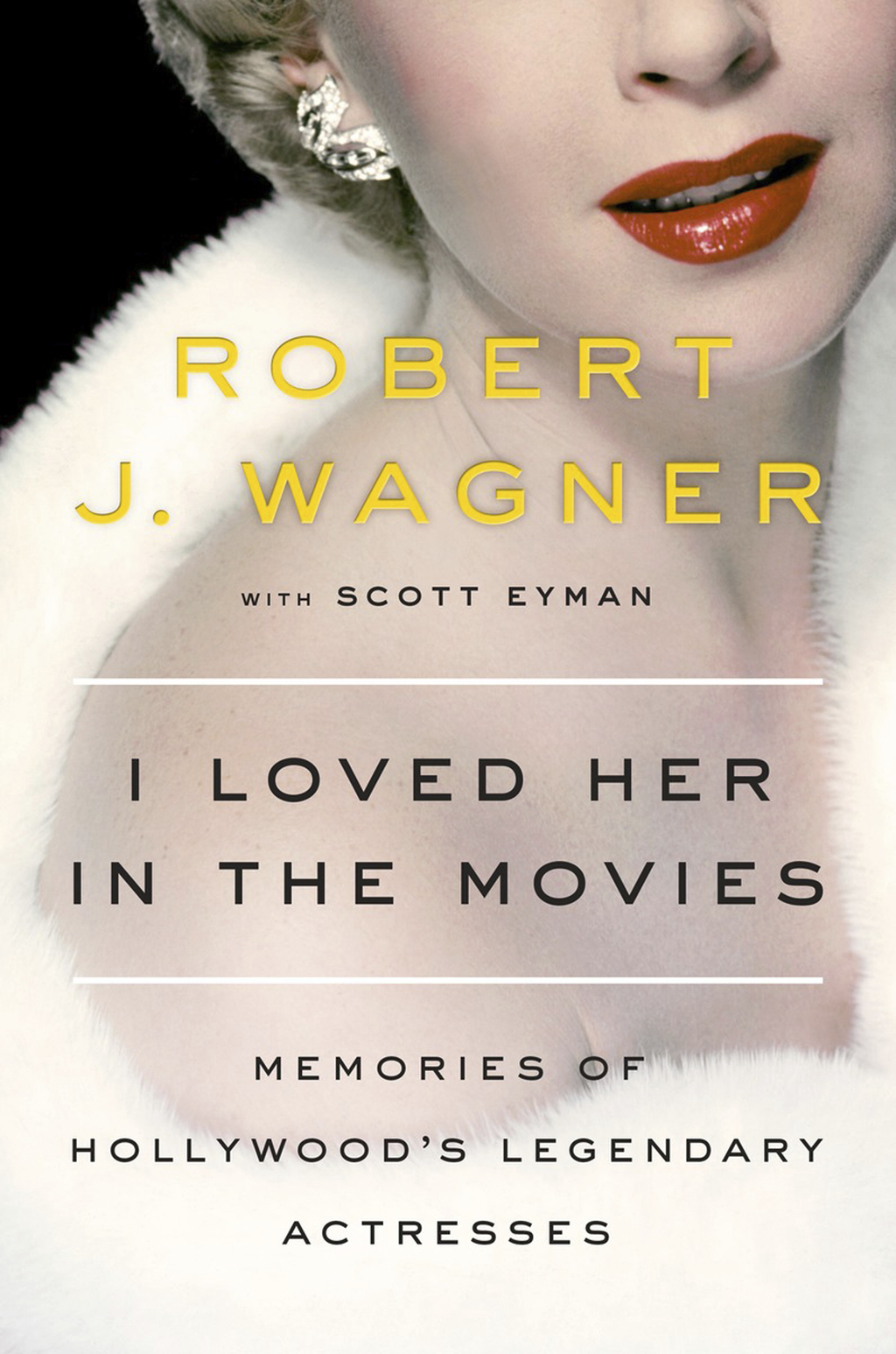 "This image provided by Penguin Random House shows the cover of ""I Loved Her in the Movies,"" by Robert J. Wagner with Scott Eyman. A lov..."