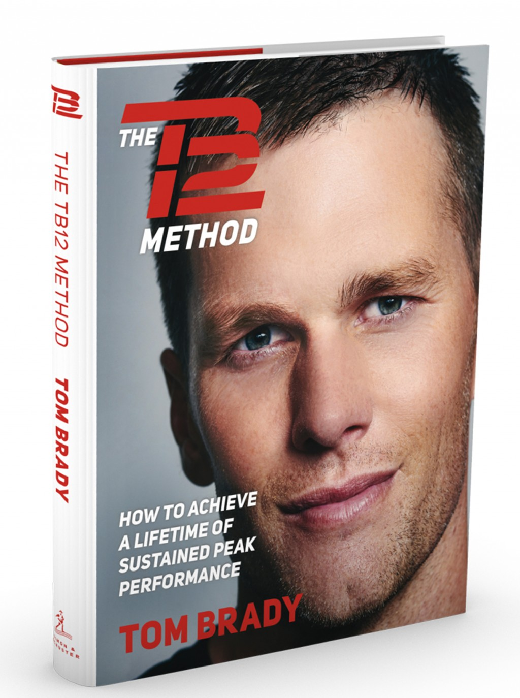 """This undated photo provided by TB12 shows the cover of Tom Brady's book """"The TB12 Method: How to Achieve a Lifetime of Sustained Peak Performance."""" Br..."""