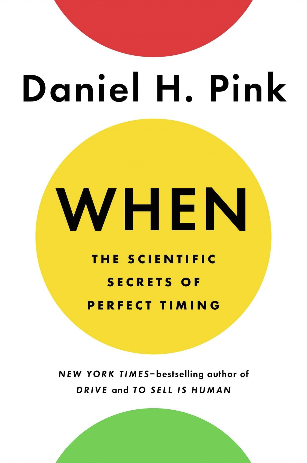 """This cover image released by Riverhead Books shows """"When: The Scientific Secrets of Perfect Timing,"""" by Daniel H. Pink. (Riverhead Books via AP)"""