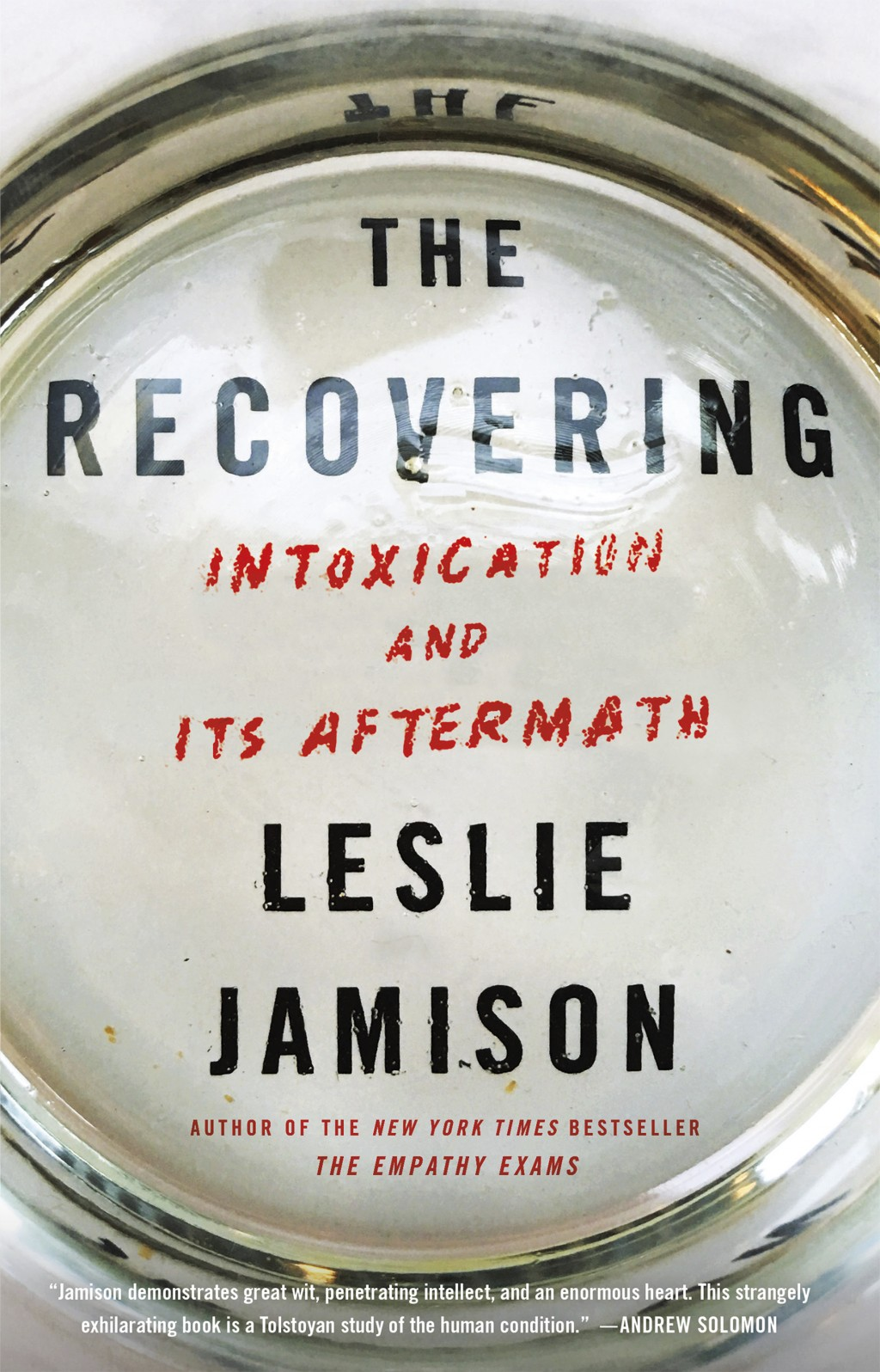 "This cover image released by Little, Brown & Co. shows ""The Recovering: Intoxication and Its Aftermath,"" by Leslie Jamison. (Little, Brown & Co. via A"