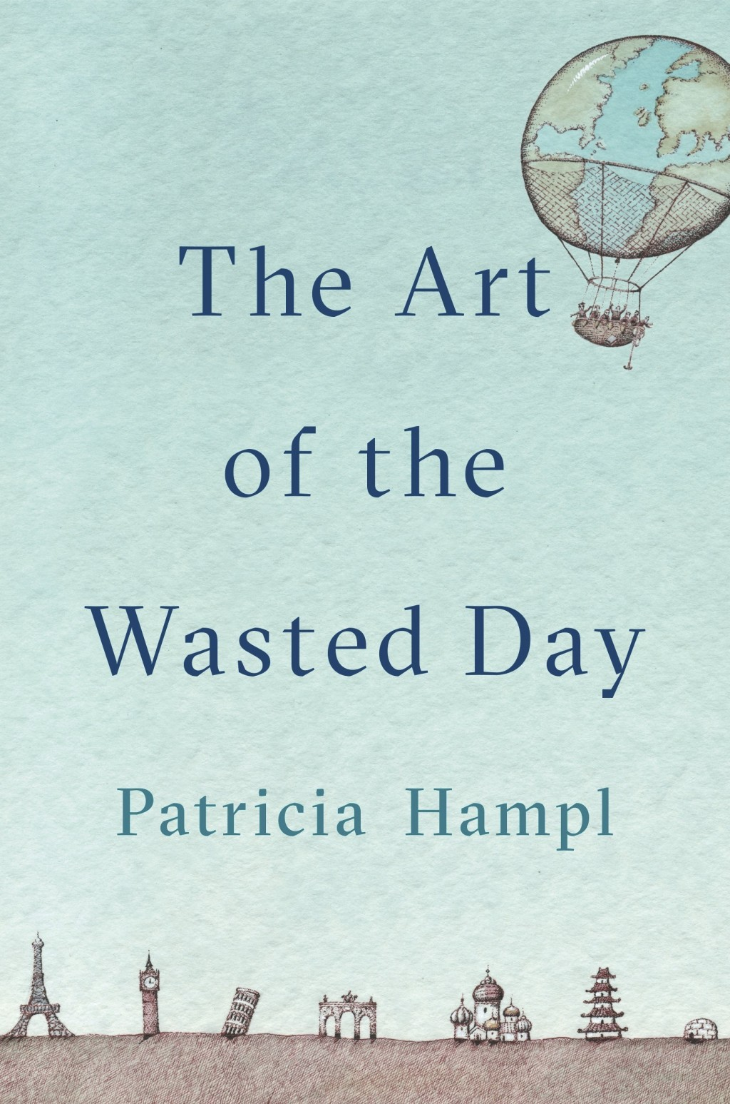 """This cover image released by Viking shows """"The Art of the Wasted day,"""" by Patricia Hampl. (Viking via AP)"""