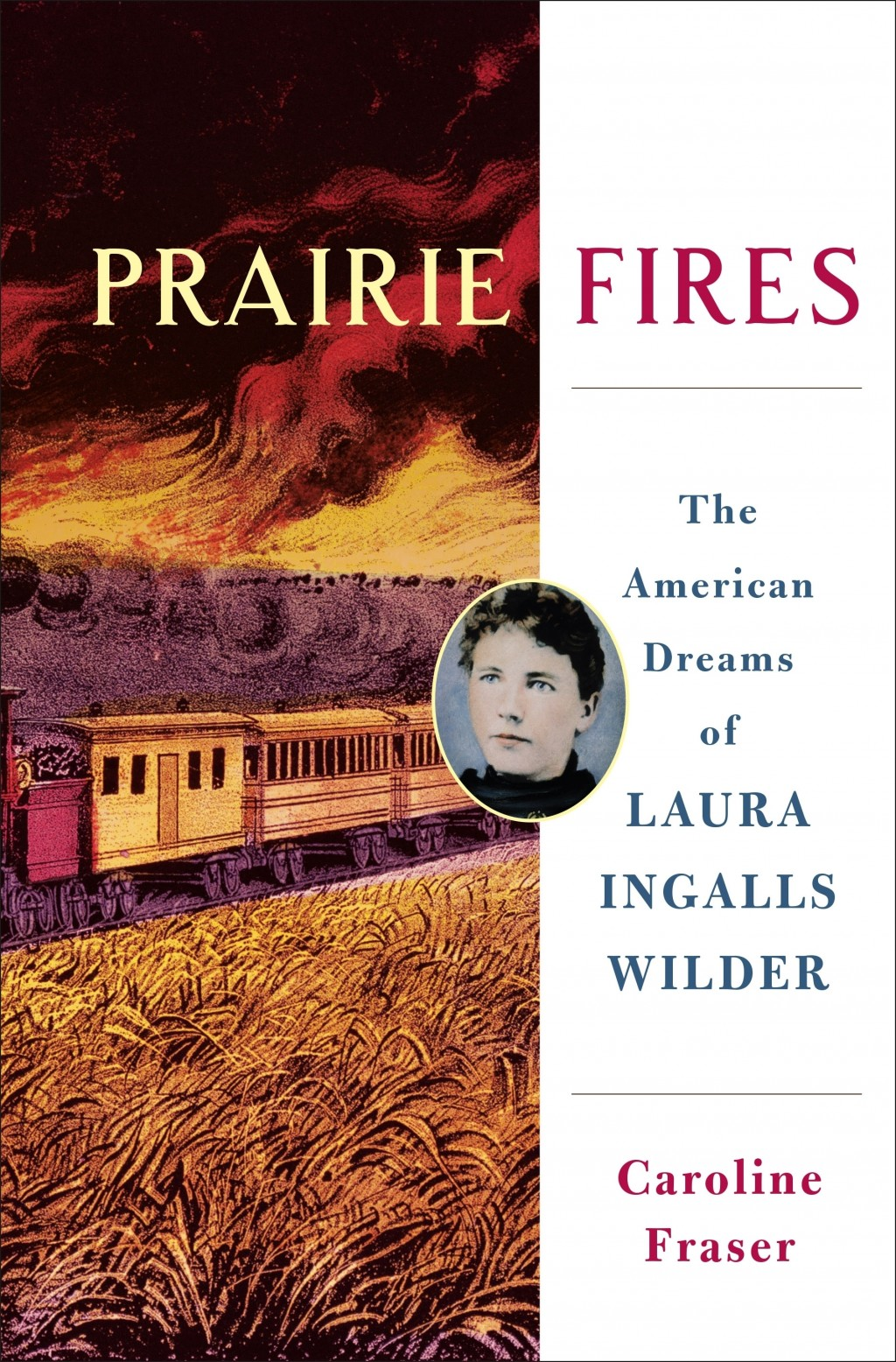"""This cover image released by Metropolitan Books shows """"Prairie Fires: The American Dreams of Laura Ingalls Wilder,"""" by Carolyn Fraser. On Monday, Apri"""