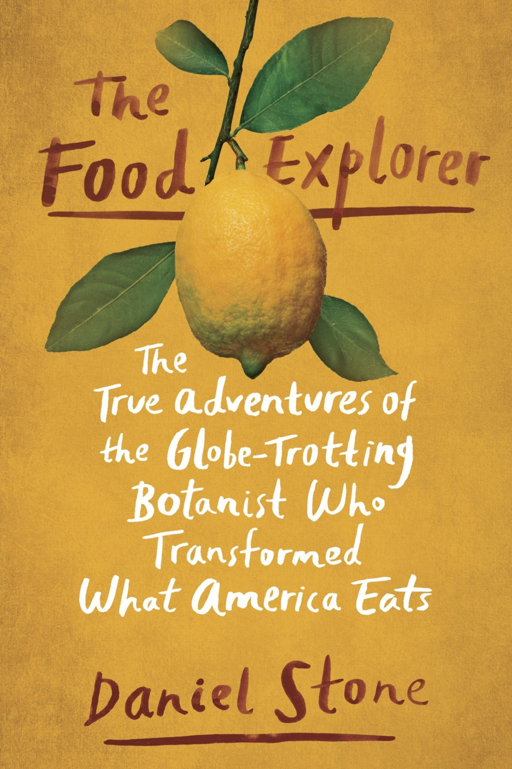 """This image released by Dutton shows """"The Food Explorer: The True Adventures of the Globe-Trotting Botanist Who Transformed What America Eats,"""" by Dani..."""