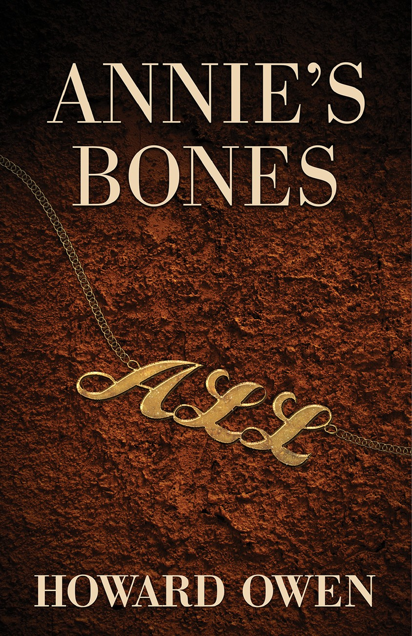 """This cover image released by The Permanent Press shows """"Annie's Bones,"""" by Howard Owen. (The Permanent Press via AP)"""