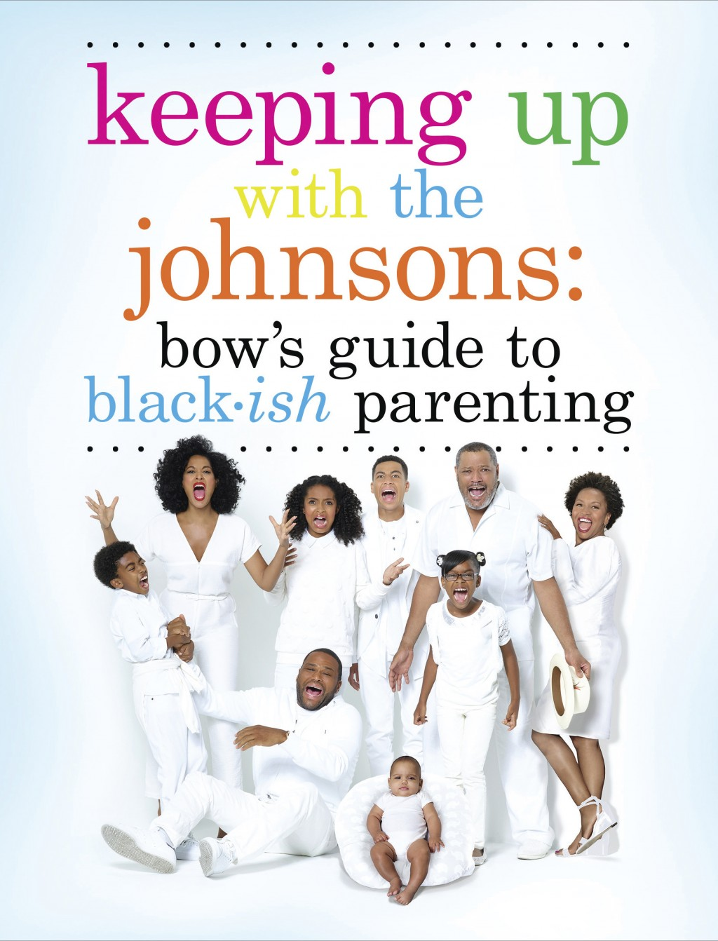 """This cover image released by Kigswell shows """"Keeping Up With the Johnsons: Bow's Guide to Black-ish Parenting,"""" by Rainbow Johnson. (Kingswell via AP)"""