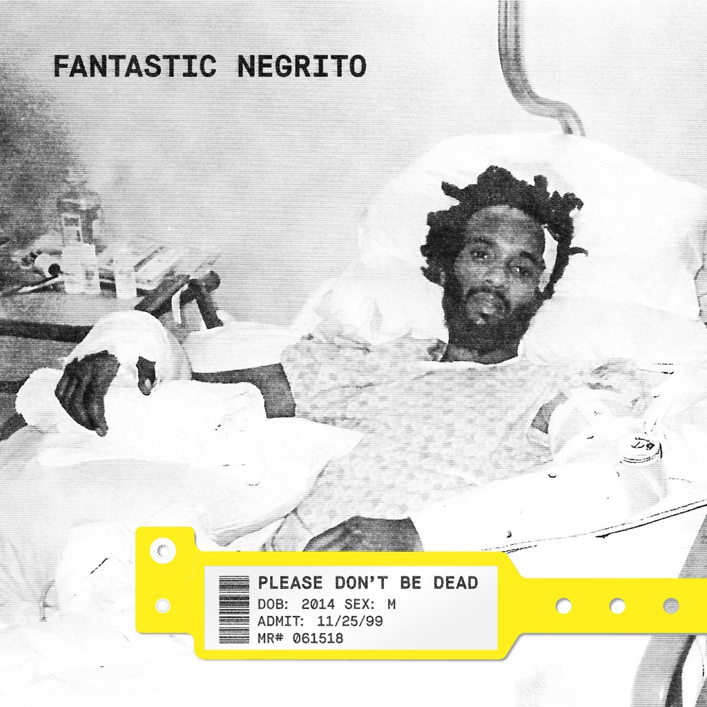"This cover image released by Blackball Universe/Cooking Vinyl shows ""Please Don't Be Dead,"" a release by Fantastic Negrito.  (Blackball Universe/Cooki"