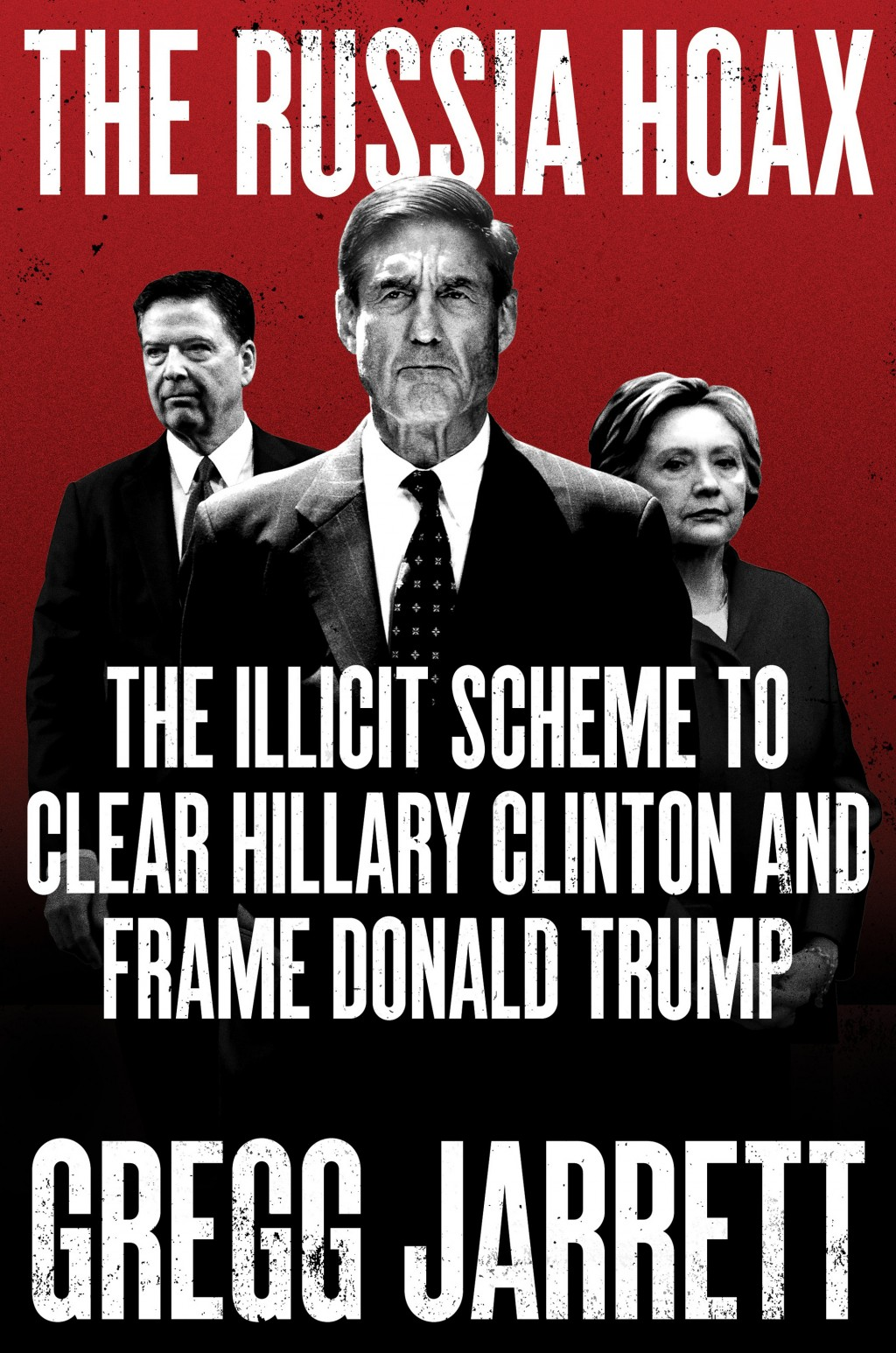 """This cover image released by Broadside Books shows """"The Russia Hoax: The Illicit Scheme to Clear Hillary Clinton and Frame Donald Trump,"""" by Gregg Jar..."""