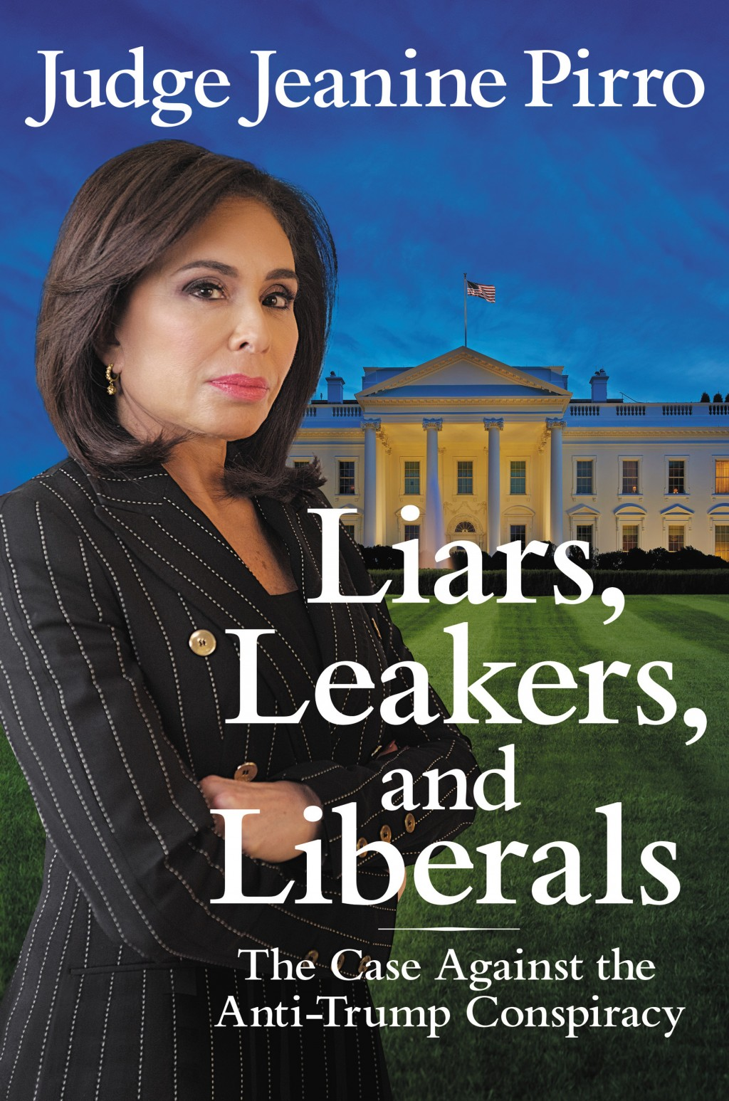 """This cover image released by Center Street shows """"Liars, Leakers, and Liberals: The Case Against the Anti-Trump Conspiracy,"""" by Jeanine Pirro, availab..."""