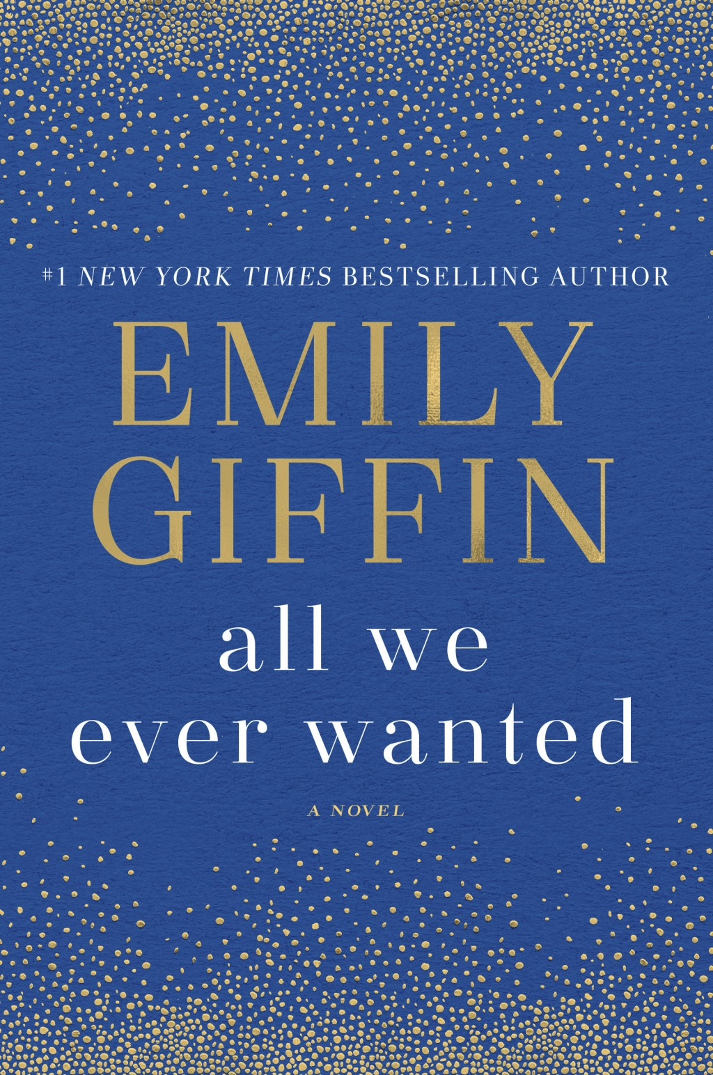 """This cover image released by Ballantine shows """"All We Ever Wanted,"""" a novel by Emily Giffin. (Ballantine via AP)"""