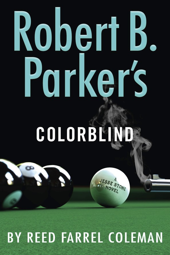 "This cover image released by G.P. Putnam's Sons shows ""Robert B. Parker's Colorblind,"" by Reed Farrel Coleman. (G.P. Putnam's Sons via AP)"