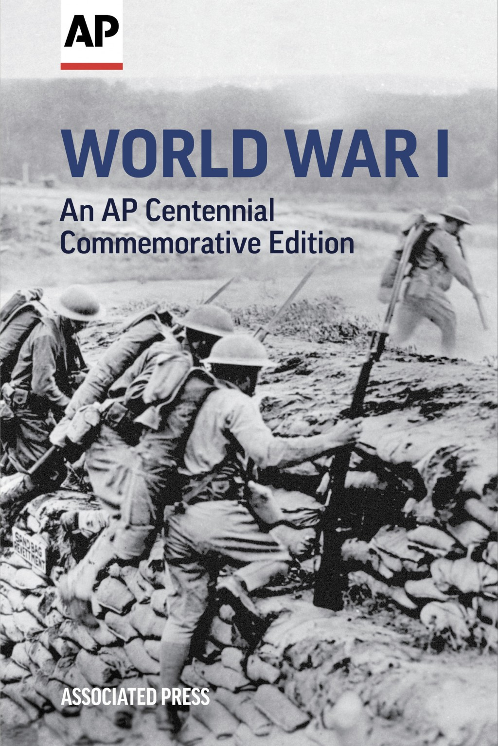 "This cover photo shows The Associated Press' book ""World War I: An AP Centennial Commemorative Edition."" On the centennial of the end of World War One"