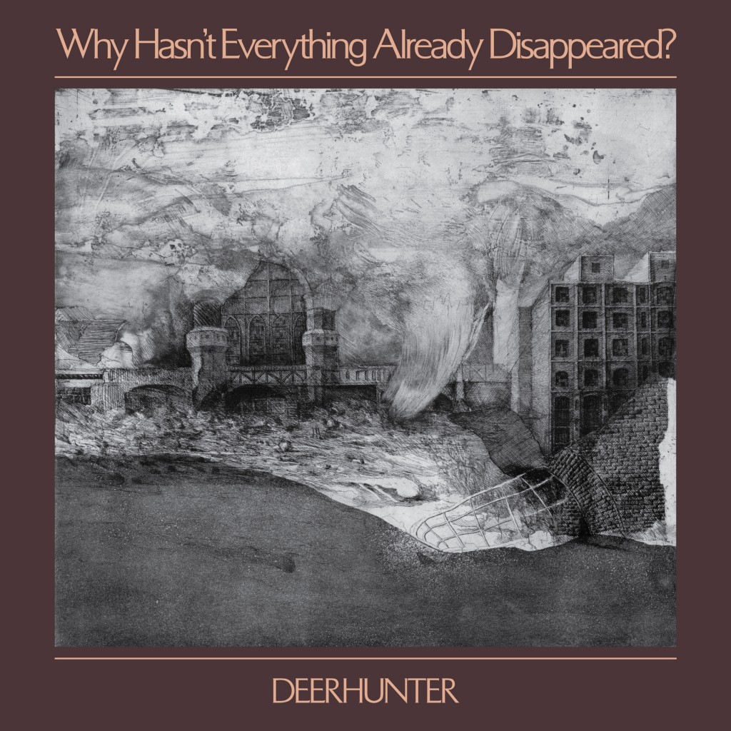 "This cover image released by 4ad shows ""Why Hasn't Everything Already Disappeared,"" by Deerhunter. (4ad via AP)"