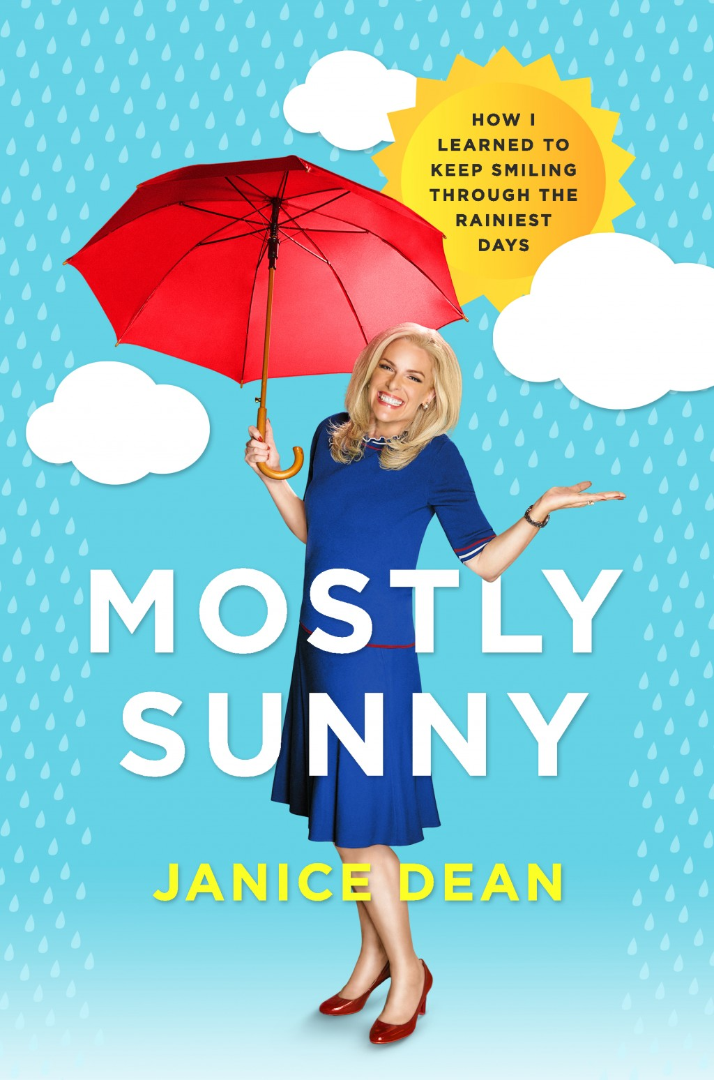 "This cover image released by Harper shows ""Mostly Sunny: How I Learned to Keep Smiling Through the Rainiest Days"" by Janice Dean. (Harper via AP)"