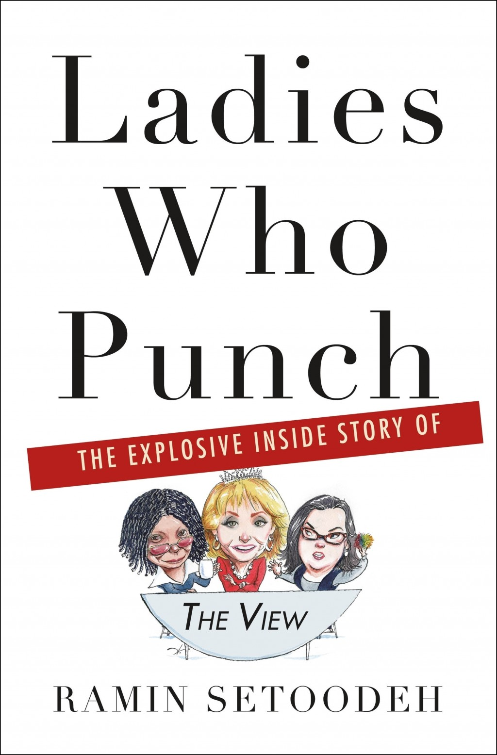 "This cover image released by Thomas Dunne Books shows ""Ladies Who Punch: The Explosive Inside Story of 'The View', by Ramin Setoodeh. (Thomas Dunne Bo..."