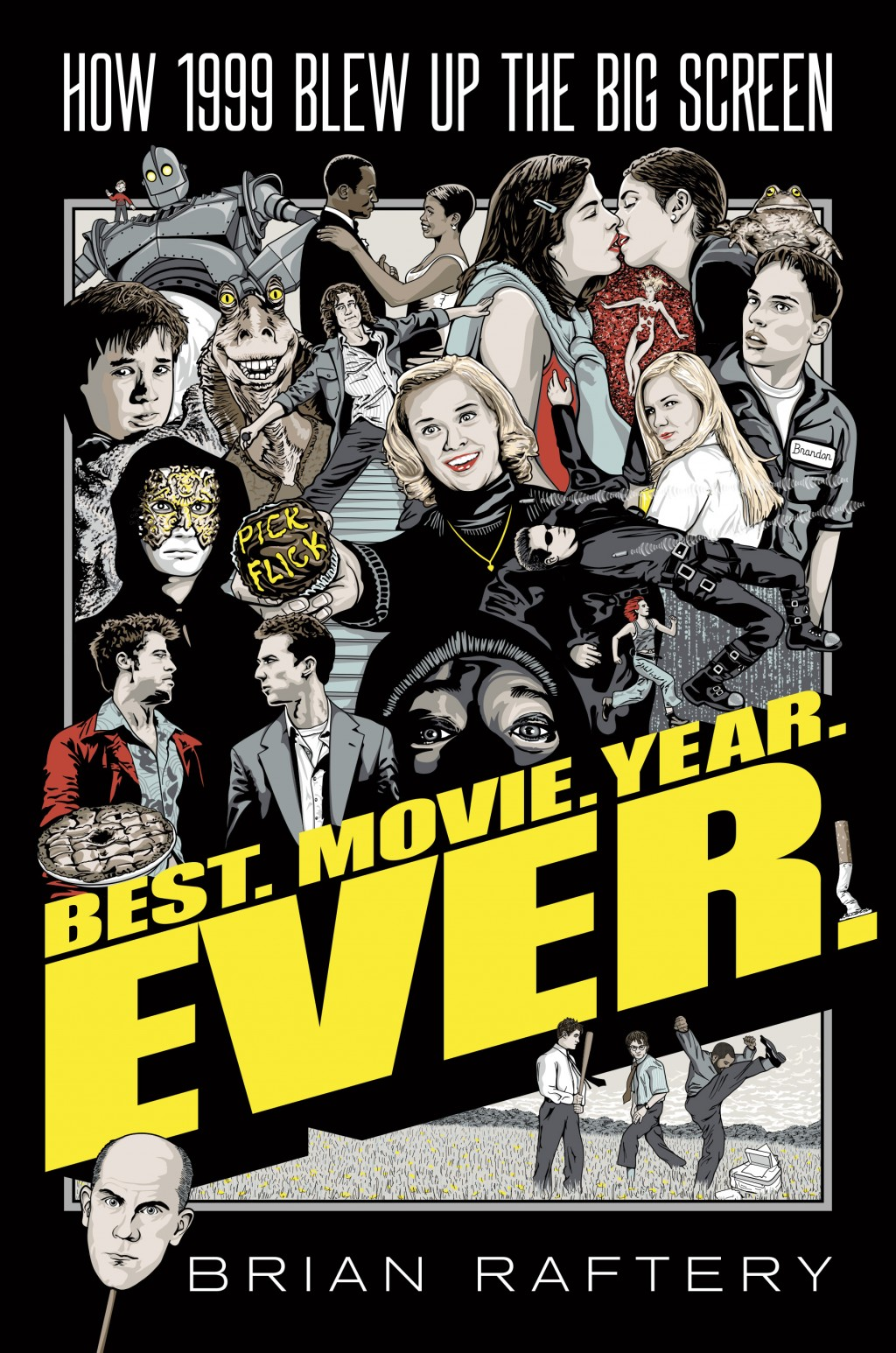 "This photo provided by Simon & Schuster shows the cover of ""Best. Movie. Year. Ever.: How 1999 Blew Up the Big Screen,"" by Brian Raftery.  Culture wri"