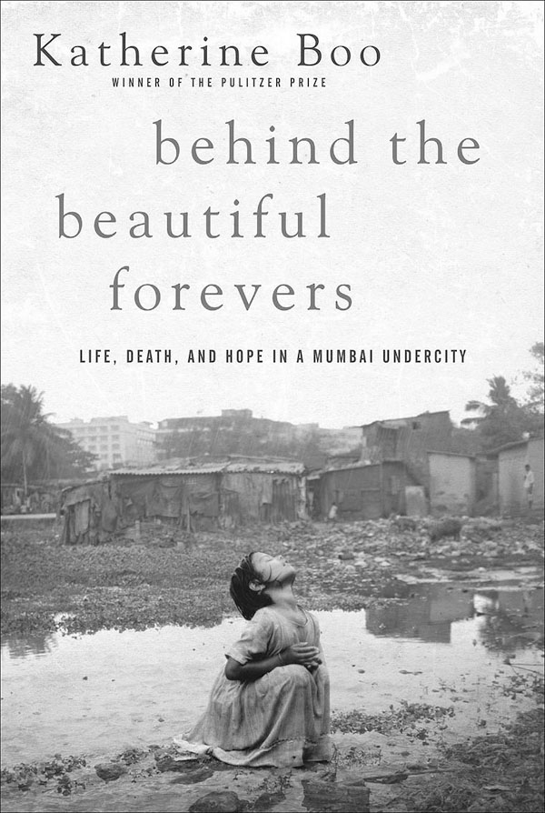 "In this book cover image released by Random House, ""Behind the Beautiful Forevers,"" by Katherine Boo, is shown. (Associated Press)"