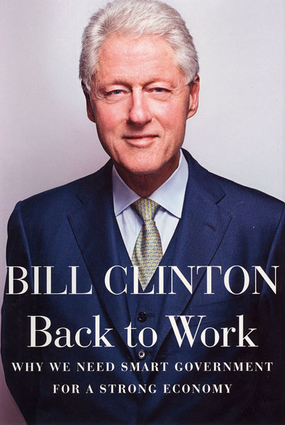 """Shows is a scanned book jacket image from """"Back to Work"""" by former President Bill Clinton. (Associated Press)"""