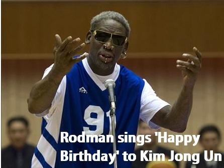 Rodman sings happy birthday to North Korean leader