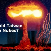 China Uncensored asks, 'Should Taiwan have Nukes?'